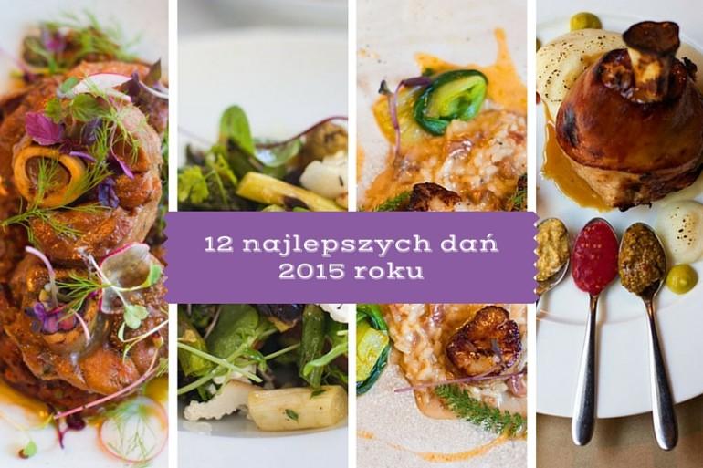 12 najlepszych dań 2015 roku – Warszawa